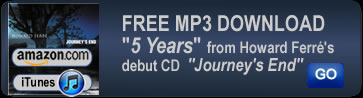 Howard Ferre's free mp3 download or 5 Years from the debut CD Journey's End